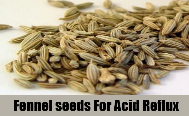 fennel seeds for acid reflux